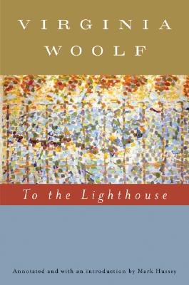 To The Lighthouse By Woolf, Virginia/ Hussey, Mark (INT)/ Hussey, Mark (EDT)/ Hussey, Mark